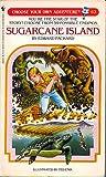 Sugarcane Island (Choose Your Own Adventure, #62)