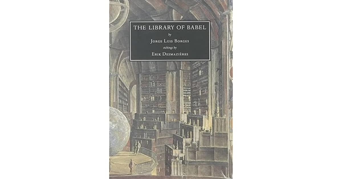 essay on the library of babel The library and gödel considerations about permutations, (in)finity, the size of the universe, gödelization, holographic memory and exponential growth.