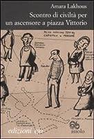 Scontro di civiltà per un ascensore in piazza Vittorio