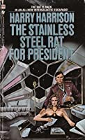 The Stainless Steel Rat for President (Stainless Steel Rat, #8)