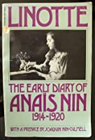 Linotte: The Early Diary of Anaïs 1914-1920