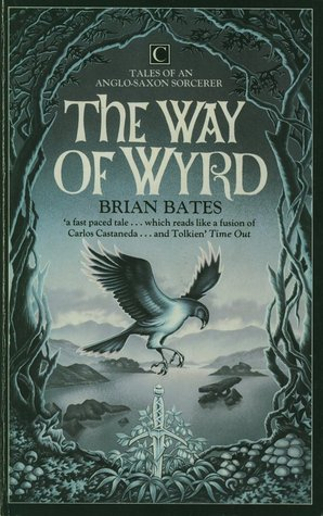 The Way Of Wyrd: Tales Of An Anglo Saxon Sorcerer
