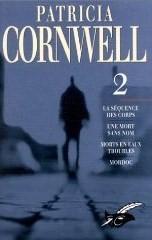 Kay Scarpetta 2: La Sequence Des Corps / Une Mort Sans Nom / Morts En Eaux Troubles / Mordoc (Kay Scarpetta, #5, #6, #7, #8)