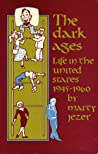 The Dark Ages by Marty Jezer