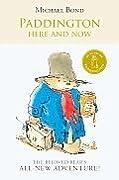 Paddington: Here and Now (Paddington, #12)