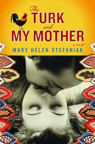The Turk and My Mother by Mary Helen Stefaniak