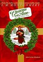Christmas with Anne and Other Holiday Stories (Anne of Green Gables)