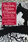 The Broonie, Silkies & Fairies by Duncan Williamson
