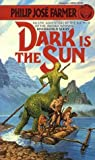 Dark is the Sun