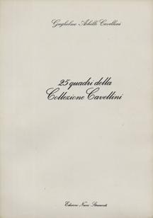 25 Quadri della Collezione Cavellini by Guglielmo Achille Cavellini