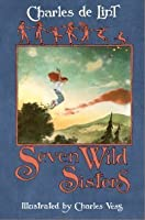 Seven Wild Sisters (Newford, #19)