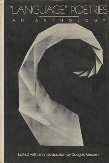 """Language"" Poetries by Douglas Messerli"
