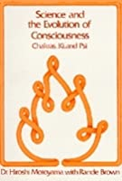 Science and the Evolution of Consciousness: Chakras, Kis, and Psi