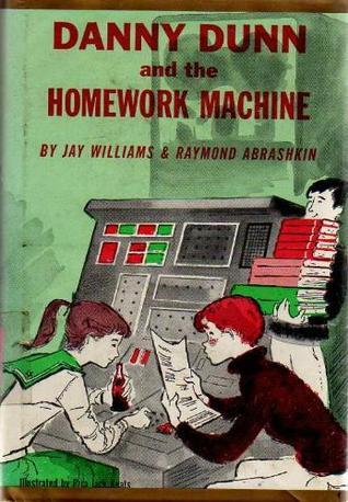 Danny Dunn and the Homework Machine (Danny Dunn, #3)