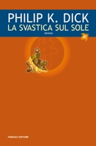 La svastica sul sole by Philip K. Dick