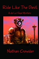 Ride Like the Devil (a de la Vega Mystery)