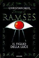 Il romanzo di Ramses: Il Figlio della Luce