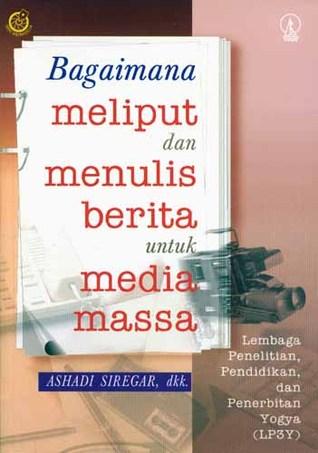 Bagaimana Meliput dan Menulis Berita untuk Media Massa