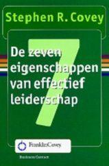 De zeven eigenschappen van effectief leiderschap by Stephen R. Covey
