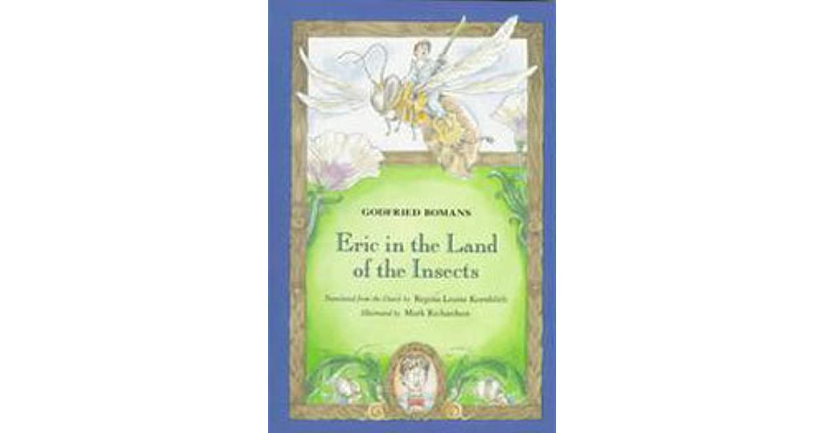 Eric In The Land Of The Insects By Godfried Bomans
