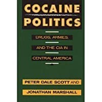 Cocaine Politics: Drugs, Armies, and the CIA in Central America