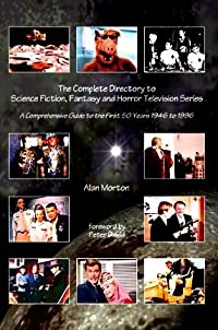Complete Directory to Science Fiction, Fantasy and Horror Television Series: A Comprehensive Guide to the First 50 Years, 1946 to 1996