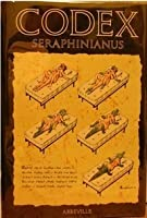 Codex Seraphinianus. Ein Orbis Pictus des Universums der Phantasie.