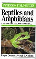 A Field Guide to Reptiles and Amphibians: Eastern and Central North America (Peterson Field Guide Series)