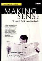 Making Sense: Filsafat di Balik Headline Berita