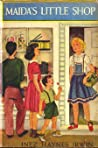 Maida's Little Shop by Inez Haynes Irwin
