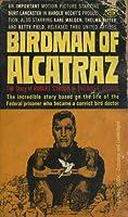 Birdman of Alcatraz: The Story of Robert Stroud (Movie Tie-in)