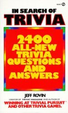 In Search of Trivia: 2400 All-New Trivia Questions and Answers