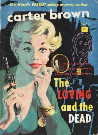 The Loving and the Dead by Carter Brown