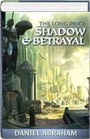 Shadow & Betrayal (Long Price Quartet, #1-2)