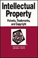 Intellectual Property: Patents, Trademarks and Copyright in a Nutshell (Nutshell Series)