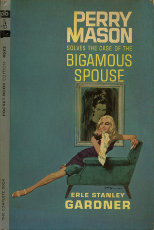 The Case of the Bigamous Spouse (Perry Mason Mystery)
