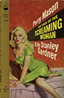 The Case of The Screaming Woman (Perry Mason, #52)