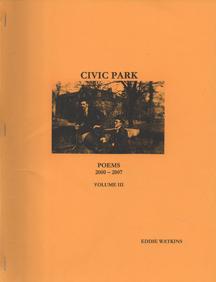 Civic Park - Poems 2000 - 2007 Volume III