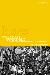 How societies work: Class, power and change in a Canadian context