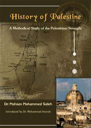 History of Palestine: A Methodical Study of the Palestinian Struggle