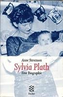 Sylvia Plath: Eine Biographie