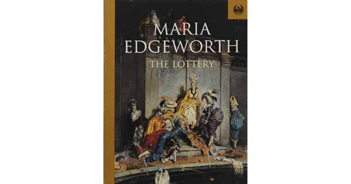 The Lottery by Maria Edgeworth