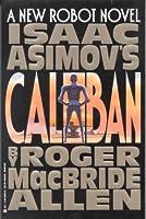 Isaac Asimov's Caliban (Caliban, #1)