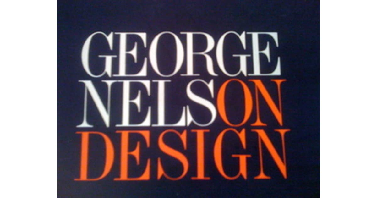 george nelson on design by george nelson on design. Black Bedroom Furniture Sets. Home Design Ideas