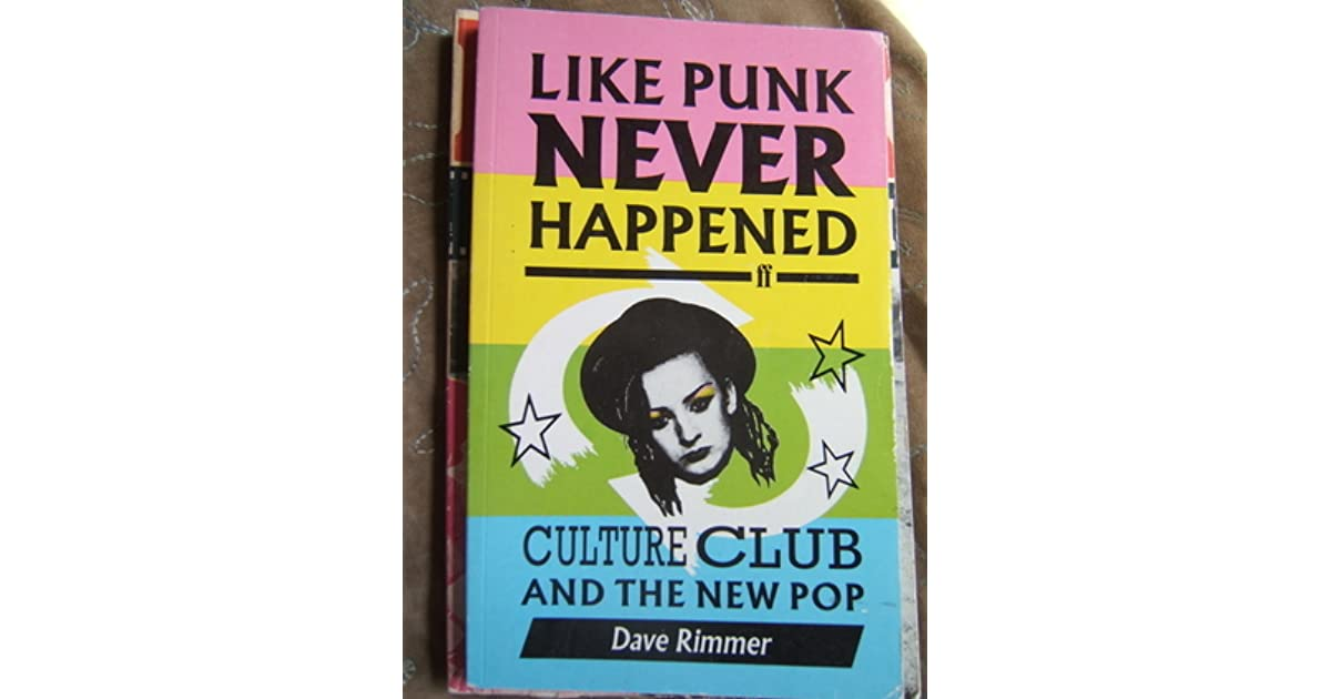 Like Punk Never Happened Culture Club And The New Pop By