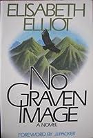 No Graven Image, a Novel