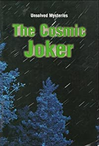 The Cosmic Joker (Unsolved Mysteries Series)