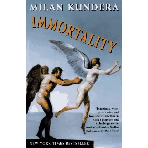 Immortality By Milan Kundera Reviews Discussion