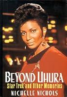 Beyond Uhura: Star Trek and Other Memories