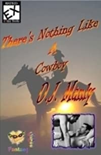 There's Nothing Like a Cowboy
